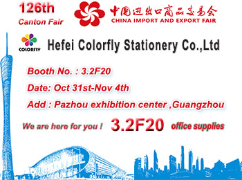 stand no. 3.2f20, feria de cantón, hefei colorfly stationery co., Ltd